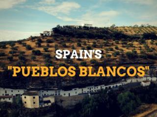 """Spain's """"Pueblos Blancos"""""""