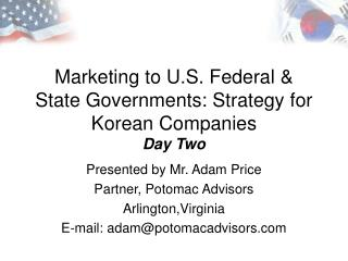 Marketing to U.S. Federal & State Governments: Strategy for Korean Companies Day Two