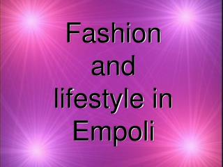 Fashion         and lifestyle in Empoli