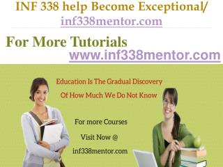 INF 338 help Become Exceptional  / inf338mentor.com