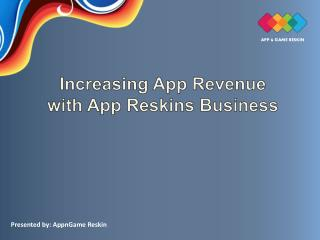 Increasing App Revenue with App Reskins Business - AppnGameReskin.COM