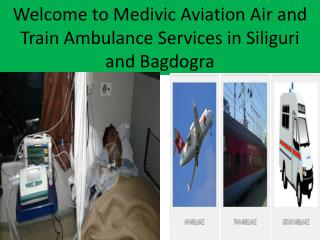 Emergency Air and Train Ambulance Services in Bagdogra and Siliguri