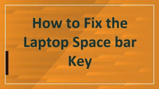 How to Fix the Laptop Spacebar Key