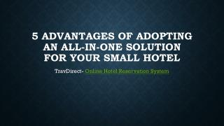 5 Advantages Of Adopting An All-In-One Solution For Your Small Hotel