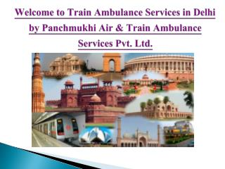 Train Ambulance Services in Delhi- Best and Affordable Way to Transfer Patient in Emergency