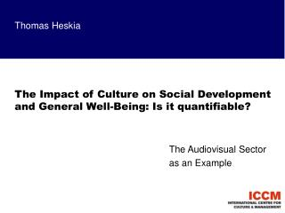 Thomas Heskia The Impact of Culture on Social Development and General Well-Being: Is it quantifiable?