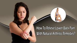 How To Relieve Lower Back Pain With Natural Arthritis Remedies?