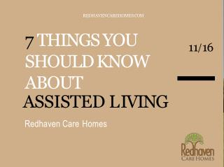 7 THINGS YOU SHOULD KNOW ABOUT ASSISTED LIVING