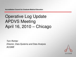 Operative Log Update APDVS Meeting April 16, 2010 – Chicago