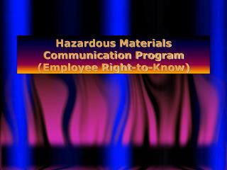 Hazardous Materials Communication Program Employee Right-to-Know
