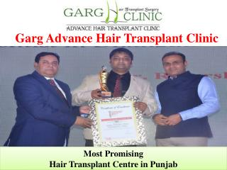 Garg Advance Hair Transplant Clinic-Most Promising Hair Transplant Centre in Punjab