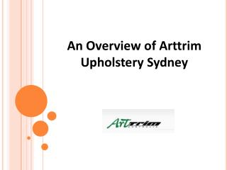 An Overview of Arttrim Upholstery Sydney