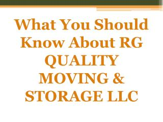 What you should know about RG QUALITY MOVING & STORAGE LLC