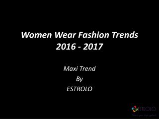 Maxi Trend Slide share presesntation