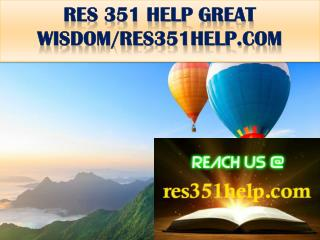 RES 351 HELP GREAT WISDOM/res351help.com