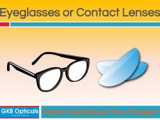 Eyeglasses-Contacts Which one Should You Choose