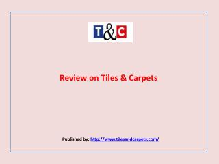 T&C-Review on Tiles & Carpets