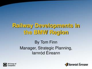 Railway Developments in the BMW Region