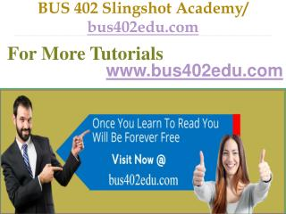 BUS 402 Slingshot Academy / bus402edu.com