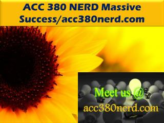 ACC 380 NERD Massive Success/acc380nerd.com