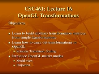 CSC461: Lecture 16 OpenGL Transformations