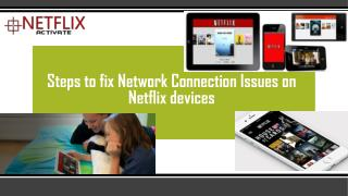 Call 1855-856-2653 Steps to fix Network Connection Issues on Netflix devices