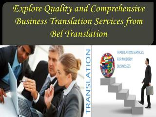 Explore quality and comprehensive business translation services from bel translation