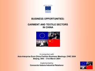 BUSINESS OPPORTUNITIES: GARMENT AND TEXTILE SECTORS IN CHINA