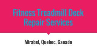 Experienced Teadmill Deck Repair Services Provider In Quebec