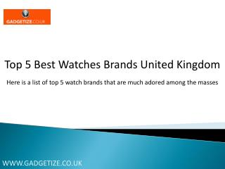 Top 5 Best Watches Brands United Kingdom