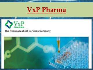 Generic Drug Manufacturing and Commercial Drug manufacturing at VxP Pharma
