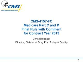 CMS-4157-FC Medicare Part C and D  Final Rule with Comment  for Contract Year 2013
