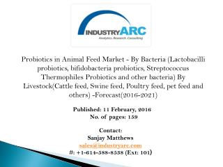 Probiotics in Animal Feed Market: awareness about effects of probiotics in animal feed expected to propel the demand in