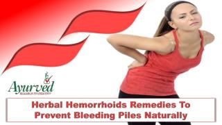Herbal Hemorrhoids Remedies To Prevent Bleeding Piles Naturally