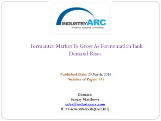 Fermenter Market: Growing Disposable Income In Asia-Pacific Market To Fuel Growth | IndustryARC