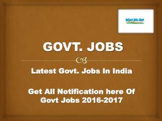 Govt Jobs Norification 2016-2017