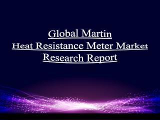 Global Martin Heat Resistance Meter Market Research Report