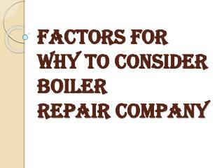 Points for Why to Consider Boiler Repair Company