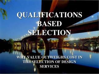 QUALIFICATIONS BASED  SELECTION