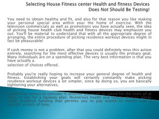 Selecting House Fitness center Health and fitness Devices
