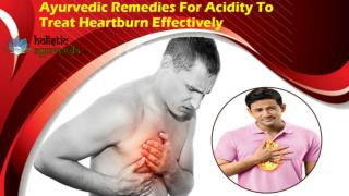 Ayurvedic Remedies For Acidity To Treat Heartburn Effectively