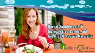 Herbal Supplements To Increase Iron Levels And Get Rid Of Anemia Naturally