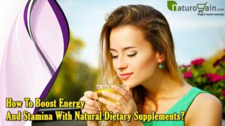 How To Boost Energy And Stamina With Natural Dietary Supplements?