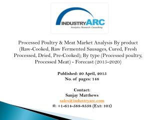 Processed Poultry & Meat Market- rising utilization of waste products & byproducts in meat processing industry.