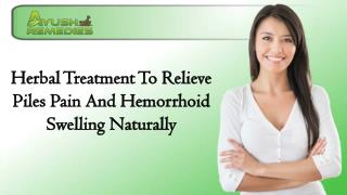 Herbal Treatment To Relieve Piles Pain And Hemorrhoid Swelling Naturally