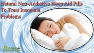 Natural Non-Addictive Sleep Aid Pills To Treat Insomnia Problems