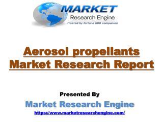 Aerosol propellants Market to Cross US$ 24 Billion by 2021