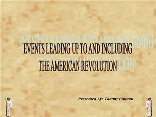 EVENTS LEADING UP TO AND INCLUDING THE AMERICAN REVOLUTION
