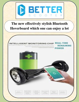The new effectively stylish Bluetooth Hoverboard which one can enjoy a lot