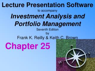 Lecture Presentation Software to accompany Investment Analysis and  Portfolio Management Seventh Edition by  Frank K. Re